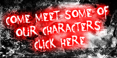 Come meet some of our characters - click here